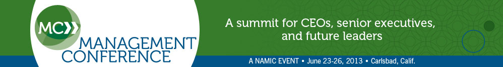 NAMIC Management Conference | June 23-26, 2013 | La Costa Resort & Spa | Carlsbad, Calif.