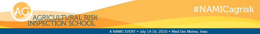 NAMIC Agricultural Risk Inspection School, July 14-16, 2015, West Des Moines, Iowa.
