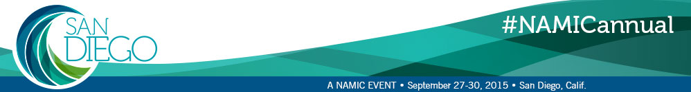 NAMIC Annual Convention - Where The Industry Comes Together, A NAMIC Event | September 27-30, 2015 | San Diego, Calif.