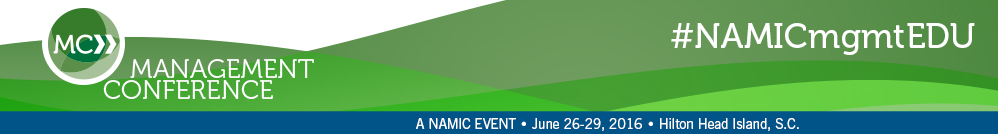 NAMIC Management Conference | June 26-29, 2016 | Westin Hilton Head Island Resort | Hilton Head Island, S.C.