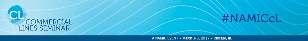 NAMIC Commercial Lines Seminar, March 1-3, 2017, Renaissance Chicago Hotel | Chicago, Ill.