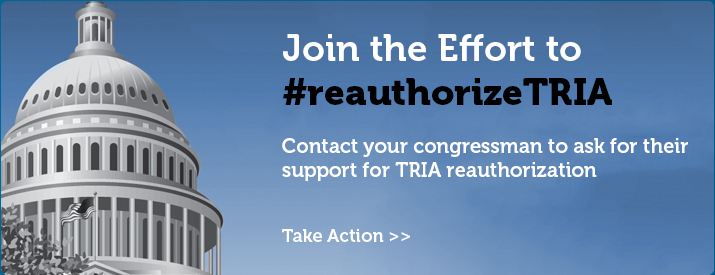 Contact your congressman to ask for their support for TRIA reauthorization