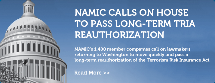 NAMIC CALLS ON HOUSE TO PASS LONG-TERM TRIA REAUTHORIZATION