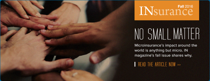 No Small Matter | Microinsurance's impact around the world is anyhing but micro. IN magazine's fall issue shares why.